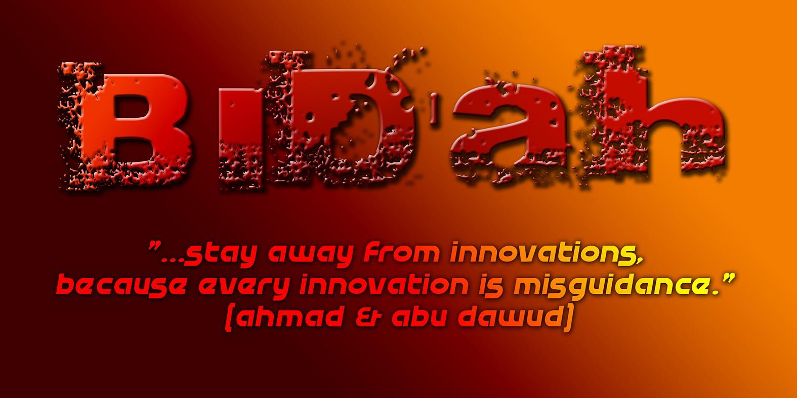 INNOVATION (BIDAT) IN ISLAM TYPES AND DEFINITION